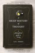 A Brief History of Thought: A Philosophical Guide to Living