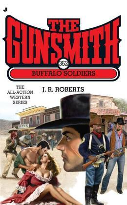 The Gunsmith #362: Buffalo Soldiers