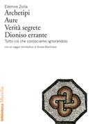 Archetipi, Aure, Verità segrete, Dioniso errante
