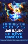 Yumington 2075 - Le Rêve Oméga - Quatre enquêtes de Garibor Coont