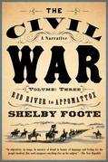 The Civil War: A Narrative: Volume 3: Red River to Appomattox
