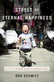 Street of Eternal Happiness: Big City Dreams Along a Shanghai Road