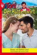 Toni der Hüttenwirt 93 - Heimatroman