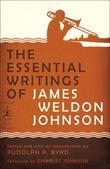 James Weldon Johnson - The Essential Writings of James Weldon Johnson