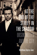 At the End of the Street in the Shadow: Orson Welles and the City