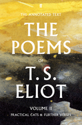 The Poems of T. S. Eliot Volume II: Practical Cats and Further Verses