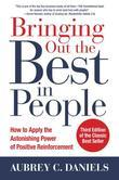 Bringing Out the Best in People: How to Apply the Astonishing Power of Positive Reinforcement, Third Edition: How to Apply the Astonishing Power of Po