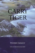 Carry Tiger to Mountain: The Tao of Activism and Leadership