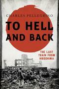 To Hell and Back: The Last Train from Hiroshima