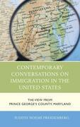 Contemporary Conversations on Immigration in the United States: The View from Prince George's County, Maryland