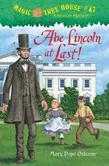 Magic Tree House #47: Abe Lincoln at Last!
