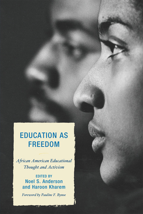 Education as Freedom: African American Educational Thought and Activism