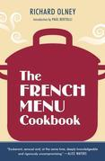 The French Menu Cookbook: The Food and Wine of France--Season by Delicious Season--in Beautifully Composed Menus for American Dining and Entertaining