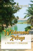 Wilderness Refuge: A Prophet's Kingdom