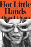 Hot Little Hands: Fiction
