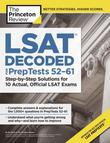 LSAT Decoded (PrepTests 52-61): Step-by-Step Solutions for 10 Actual, Official LSAT Exams