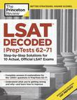 LSAT Decoded (PrepTests 62-71): Step-by-Step Solutions for 10 Actual, Official LSAT Exams