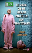 Le Vieux qui ne voulait pas fter son anniversaire
