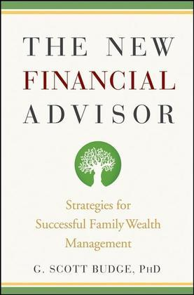 The New Financial Advisor: Strategies for Successful Family Wealth Management