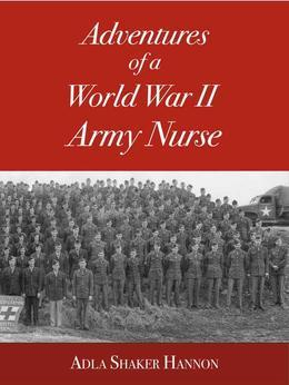 Adventures of a World War II Army Nurse