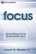 Focus: The Real Challenges That Face the United Methodist Church