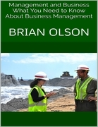 Management and Business: What You Need to Know About Business Management
