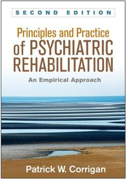 Principles and Practice of Psychiatric Rehabilitation, Second Edition: An Empirical Approach