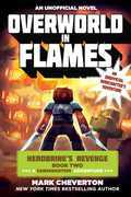 Overworld in Flames: Herobrine¿s Revenge Book Two (A Gameknight999 Adventure): An Unofficial Minecrafter¿s Adventure