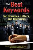 The Best Keywords for Resumes, Letters, and Interviews: Powerful Words and Phrases for Landing Great Jobs!: Powerful Words and Phrases for Landing Gre