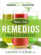 Los remedios para la Diabetes de la Dama de los Jugos: Recetas de jugos, batidos y alimentos orgánicos para una salud óptima