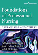 Foundations of Professional Nursing: Care of Self and Others