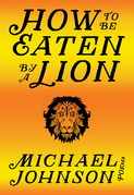 How to Be Eaten by a Lion