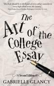 The Art of the College Essay: Second Edition
