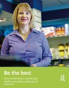 Be the Best: How to Become a World-Class Health and Safety Professional