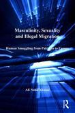 Masculinity, Sexuality and Illegal Migration: Human Smuggling from Pakistan to Europe