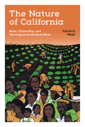 The Nature of California: Race, Citizenship, and Farming since the Dust Bowl