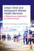 Urban Child and Adolescent Mental Health Services: A Responsive Approach to Communities