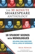 The 30-Minute Shakespeare Anthology: 18 Student Scenes with Monologues