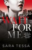 Wait for Me: A dark, addictive love story