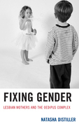 Fixing Gender: Lesbian Mothers and the Oedipus Complex