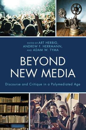 Beyond New Media: Discourse and Critique in a Polymediated Age