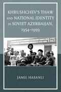 Khrushchev's Thaw and National Identity in Soviet Azerbaijan, 1954-1959