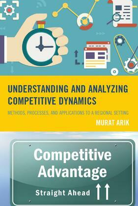 Understanding and Analyzing Competitive Dynamics: Methods, Processes, and Applications to a Regional Setting