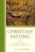 Christian Fasting: Biblical and Evangelical Perspectives