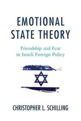 Emotional State Theory: Friendship and Fear in Israeli Foreign Policy