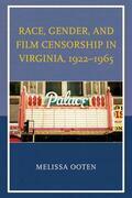 Race, Gender, and Film Censorship in Virginia, 1922-1965