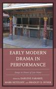 Early Modern Drama in Performance: Essays in Honor of Lois Potter