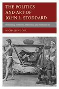 The Politics and Art of John L. Stoddard: Reframing Authority, Otherness, and Authenticity