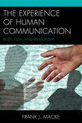 The Experience of Human Communication: Body, Flesh, and Relationship