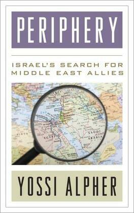 Periphery: Israel's Search for Middle East Allies